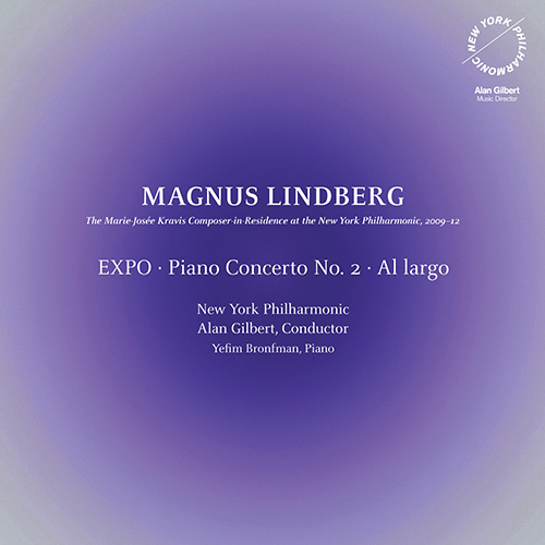 Lindberg, M.: EXPO / Piano Concerto No. 2 / Al largo (Bronfman, New York Philharmonic, A. Gilbert)