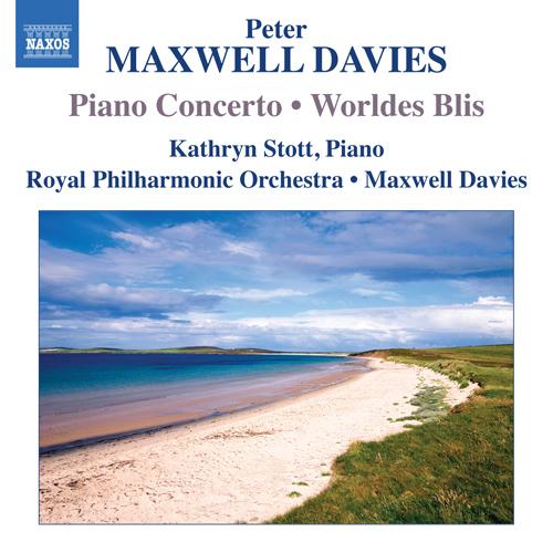 Maxwell Davies, P.: Piano Concerto / Worldes Blis (Stott, Royal Philharmonic, Maxwell Davies)