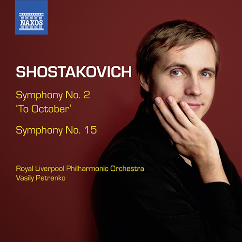 Shostakovich, D.: Symphonies, Vol. 7 - Symphonies Nos. 2 and 15 (Royal Liverpool Philharmonic Choir and Orchestra, Petrenko)
