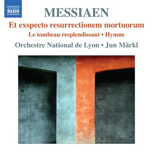 Messiaen, O.: Et exspecto resurrectionem mortuorum / Le tombeau resplendissant / Hymne (Lyon National Orchestra, Markl)
