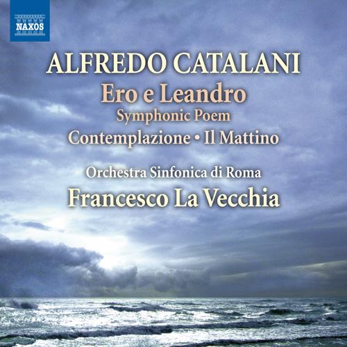 Catalani, A.: Ero e Leandro / Contemplazione / Il Mattino (Rome Symphony, La Vecchia)