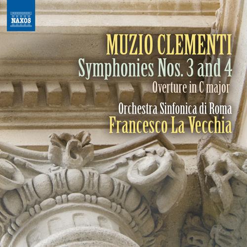 Clementi, M.: Symphonies Nos. 3 and 4 / Overture in C Major (Rome Symphony Orchestra, La Vecchia)