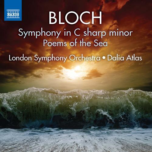 Bloch, E.: Symphony in C-Sharp Minor / Poems of the Sea (London Symphony, Atlas)