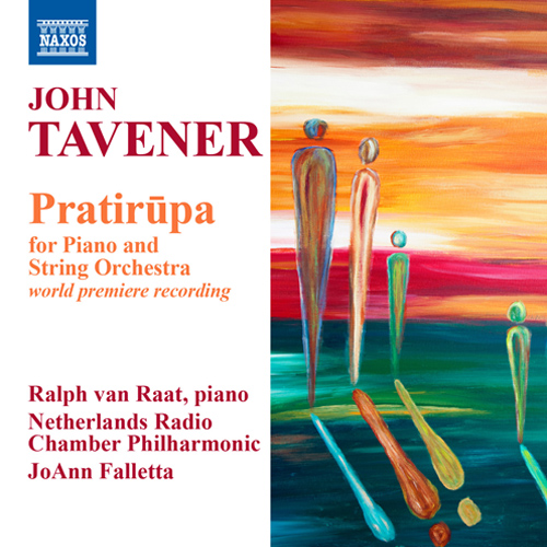 Tavener, J.: Pratirupa (version for piano and string orchestra) (van Raat, Netherlands Radio Chamber Philharmonic, Falletta)