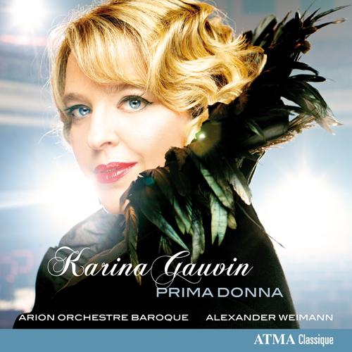 Opera Arias (Soprano): Gauvin, Karina - Handel, G.F. / Vivaldi, A. / Vinci, L. (Prima Donna)