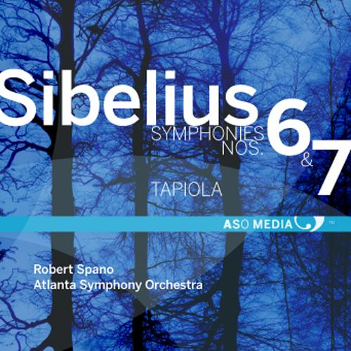 Sibelius, J.: Symphonies Nos. 6 and 7 / Tapiola (Atlanta Symphony, Spano)