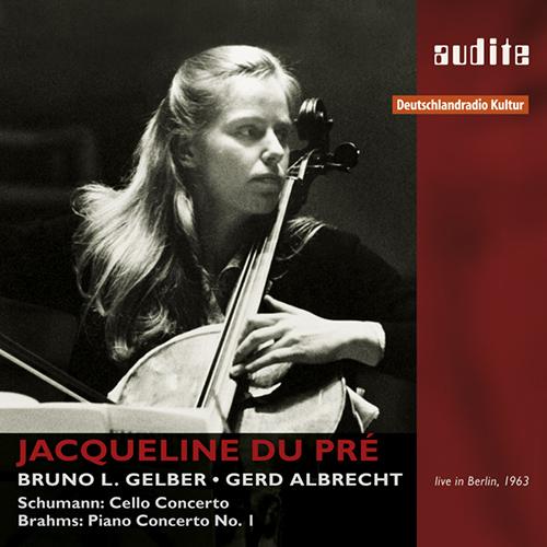 Schumann, R.: Cello Concerto / Brahms, J.: Piano Concerto No. 1 (Du Pre, Gelber, Berlin Radio Symphony, Albrecht)