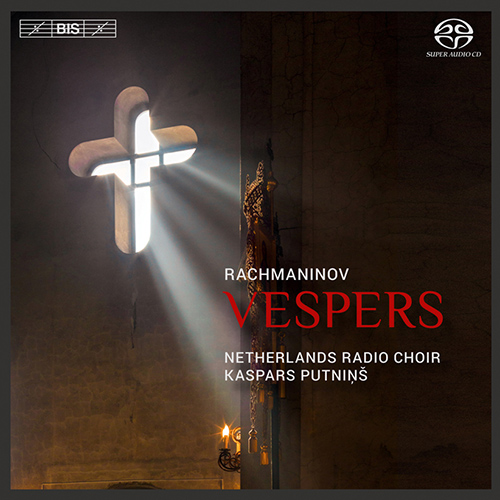 Rachmaninov, S.: All-night Vigil, 'Vespers' / In our Prayers, Ever-vigilant Mother of God (Netherlands Radio Choir, K. Putnins)
