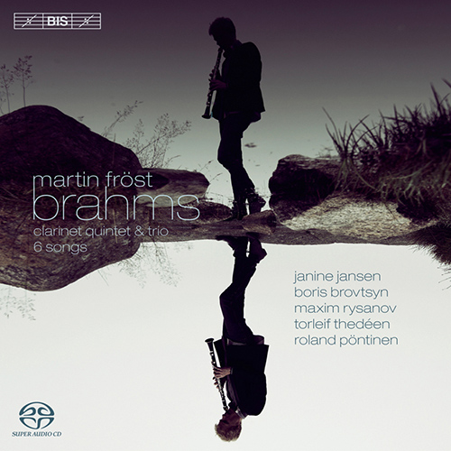 Brahms, J.: Clarinet Quintet / Trio, Op. 114 / Lieder (arr. Fr�st for clarinet and piano) (Fr�st, Jansen, Brovtsyn, Rysanov, Thed�en, P�ntinen)