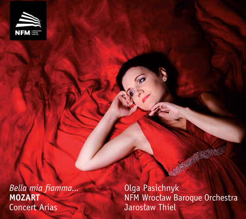 Mozart, W.A.: Concert Arias (Bella mia fiamma�) (Pasichnyk, Wroclaw Baroque Orchestra, J. Thiel)