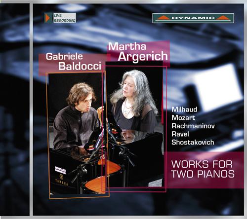 Piano Duo Recital: Argerich, Martha / Baldocci, Gabriele - Mozart, W.A. / Shostakovich, D. / Rachmaninov, S. / Milhaud, D. / Ravel, M.