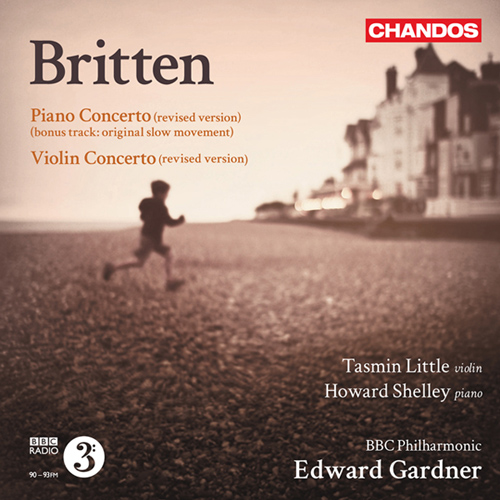 Britten, B.: Piano Concerto / Violin Concerto (Shelley, Little, BBC Philharmonic, Gardner)