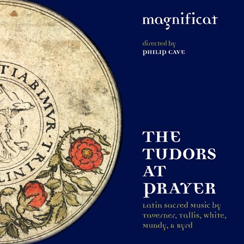 Choral Concert: Magnificat Choir - Mundy, W. / White, R. / Taverner, J. / Tallis, T. / Byrd, W. (The Tudors at Prayer)