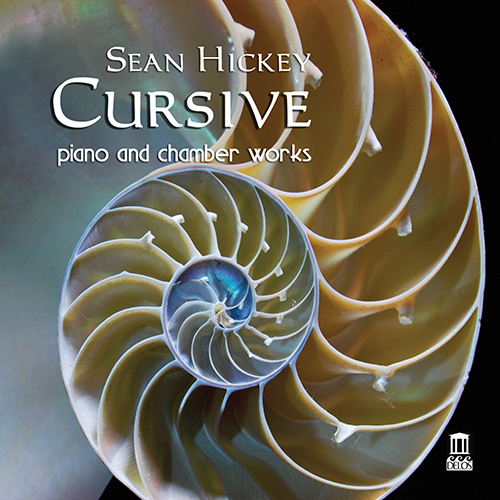 Hickey, S.: Cursive / Ampersand / Dolmen / Ostinato Grosso / Pied a Terre / Reckoning (Fisher, Sakharova, George, Lanzilotti, Clark)