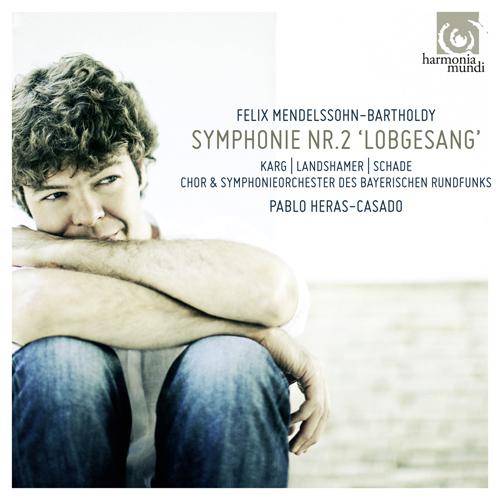 Mendelssohn, Felix: Symphony No. 2, 'Lobgesang' (Karg, Landshamer, M. Schade, Bavarian Radio Symphony Chorus and Orchestra, Heras-Casado)