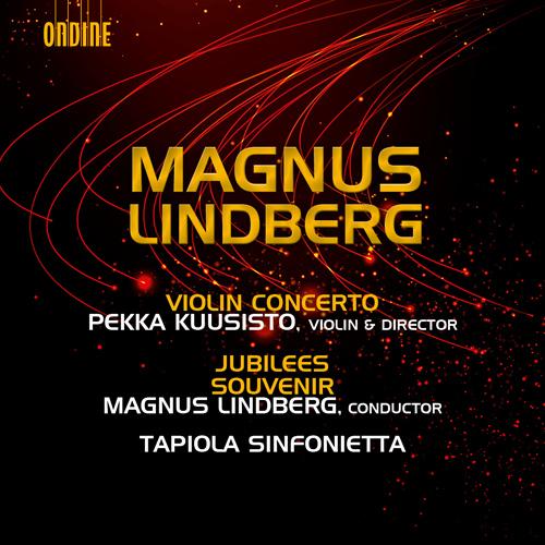 Lindberg, M.: Violin Concerto / Jubilees / Souvenir (Kuusisto, Tapiola Sinfonietta, Lindberg)
