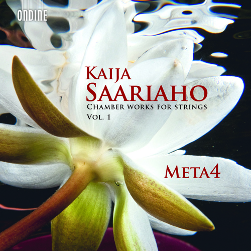 Saariaho, K.: Chamber Works for Strings, Vol. 1 (Meta4, Laakso)