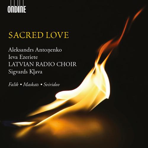 Choral Music - Falik, Y.A. / Maskats, A. / Sviridov, G.V. (Sacred Love) (Latvian Radio Choir, Klava)