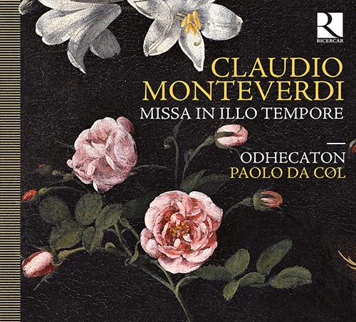 MONTEVERDI, C.: Missa in illo tempore (Odhecaton, Col)