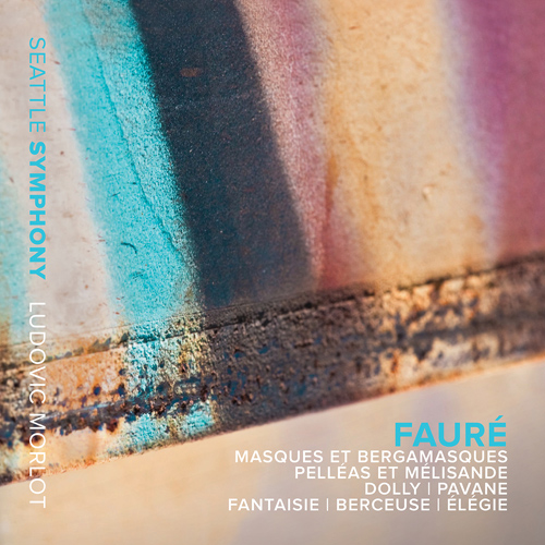 Faur�, G.: Masques et bergamasques Suite / Pell�as et M�lisande Suite / Dolly Suite / Pavane / Fantaisie / Berceuse (Seattle Symphony, Morlot)