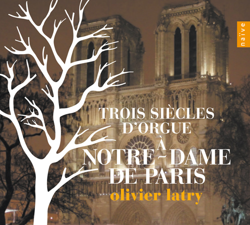 Organ Recital: Latry, Olivier - Sejan, N. / Guilmant, A. / Vierne, L. / Cochereau, P. (3 Centuries of Organ Music at Notre Dame de Paris)